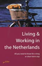 Living & Working in the Netherlands: All You…