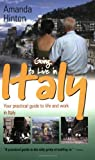 Hinton, Amanda: Going to Live in Italy: Your Practical Guide to an Enjoyable Stay, Whether It's for Work, Study or Fun