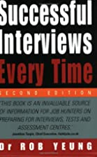 Successful Interviews Every Time by Rob…