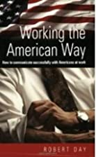 Working the American Way: How to Work and…