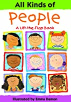 All Kinds of People: A Lift-the-Flap Book by…
