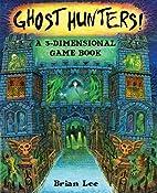 Ghost Hunters: a 3-Dimensional Game Book…