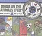Where Do the Animals Live? (Turn & Discover)…