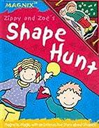 Zippy and Zoe's Shape Hunt by Caroline Jane…