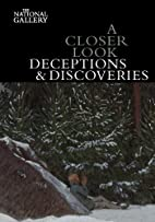 A Closer Look: Deceptions and Discoveries by…