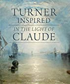 Turner Inspired: In the Light of Claude…