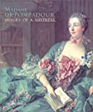 Jones, Colin: Madame De Pompadour: Images of a Mistress