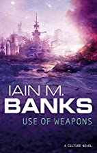 Use of Weapons by Iain M. Banks