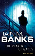 The Player Of Games (The Culture) by Iain M.…