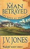 Jones, J.V.: A Man Betrayed