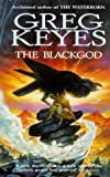 Keyes, Greg: The Blackgod