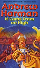 It Came from on High by Andrew Harman