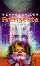 Frenzetta by Richard Calder