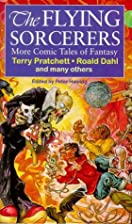 Flying Sorcerers : More Comic Tales of&hellip;