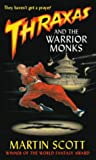 Scott, Martin: Thraxas and the Warrior Monks (Thraxas Novels)