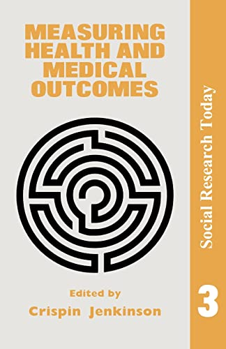 measuring-health-and-medical-outcomes-social-research-today-vol-3
