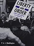 Waddington, P.: Liberty And Order: Public Order Policing In A Capital City
