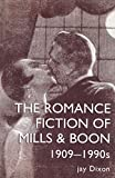 Dixon, Jay: The Romance Fiction of Mills &amp; Boon, 1909-1990s