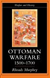 Murphey, Rhoads: Ottoman Warfare 1500-1700