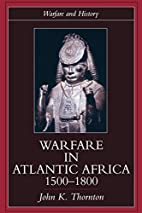 Warfare in Atlantic Africa, 1500-1800 by…