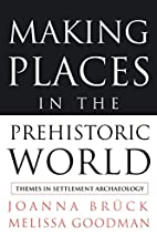 Making Places in the Prehistoric World:…