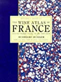 Hubrecht Duijker: The Wine Atlas of France