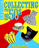 Marsh, Madeleine: Miller&#39;s Collecting the 1950s