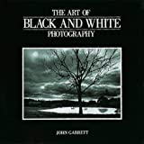 Garrett, John: The Art of Black and White Photography