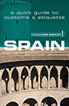 Spain - Culture Smart!: a quick guide to…