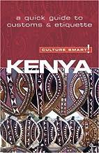 Kenya - Culture Smart!: the essential guide…