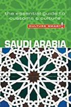 Saudi Arabia - Culture Smart!: the essential…
