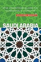 Saudi Arabia - Culture Smart!: the essential…