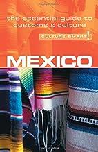 Mexico - Culture Smart!: the essential guide…