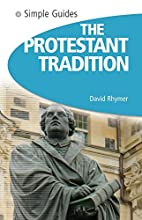 Protestant Tradition - Simple Guides by…