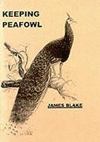 Keeping Peafowl by James Blake