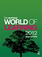 The Europa World of Learning 2012 by Europa…