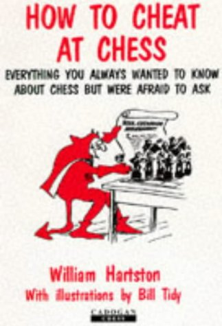how-to-cheat-at-chess-everything-you-always-wanted-to-know-about-chess-but-were-afraid-to-ask