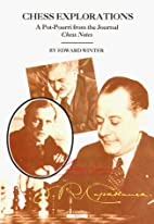 Chess Explorations by Edward Winter