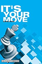 It's Your Move (Everyman Chess) by…