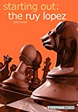 John Shaw: Starting Out: the Ruy Lopez (Starting Out - Everyman Chess)