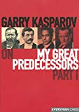 Kasparov, Garry: Garry Kasparov on My Great Predecessors