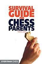 Survival Guide for Chess Parents (Everyman…