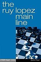 The Ruy Lopez Main Line by Glenn Flear