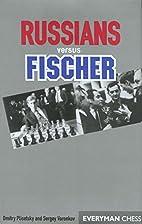 Russians versus Fischer (Everyman Chess) by…