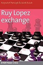 Ruy Lopez Exchange by Krzysztof Panczyk