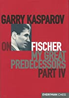 Garry Kasparov on Fischer: Garry Kasparov on…