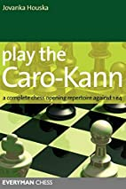 Play the Caro-Kann: A Complete Chess Opening…