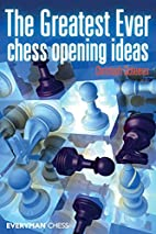 The Greatest Ever Chess Opening Ideas by…
