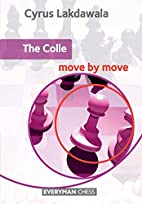 The Colle: Move by Move by Cyrus Lakdawala
