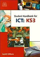 Student handbook for ICT: KS3 by Gareth…